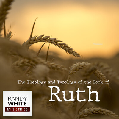 RWM: The Theology and Typology of the Book of Ruth