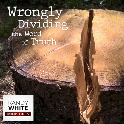 RWM: Wrongly Dividing the Word of Truth