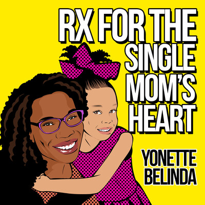 RX FOR THE SINGLE MOM'S HEART
