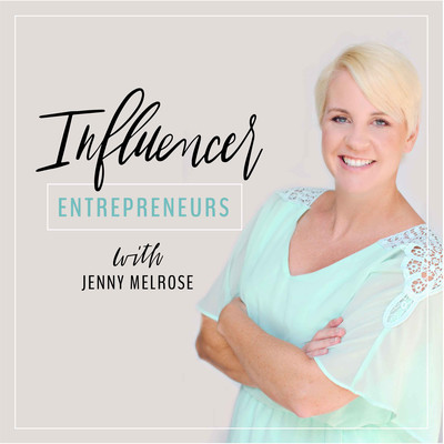 Influencer Entrepreneurs with Jenny Melrose