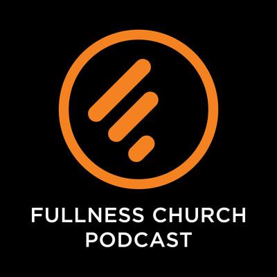 Fullness Podcast