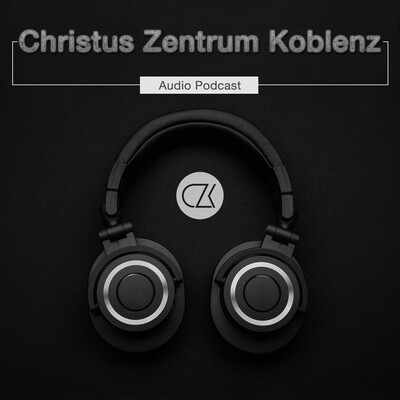 Christus Zentrum Koblenz Podcast