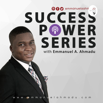 Success Power Series with Emmanuel A. Ahmadu