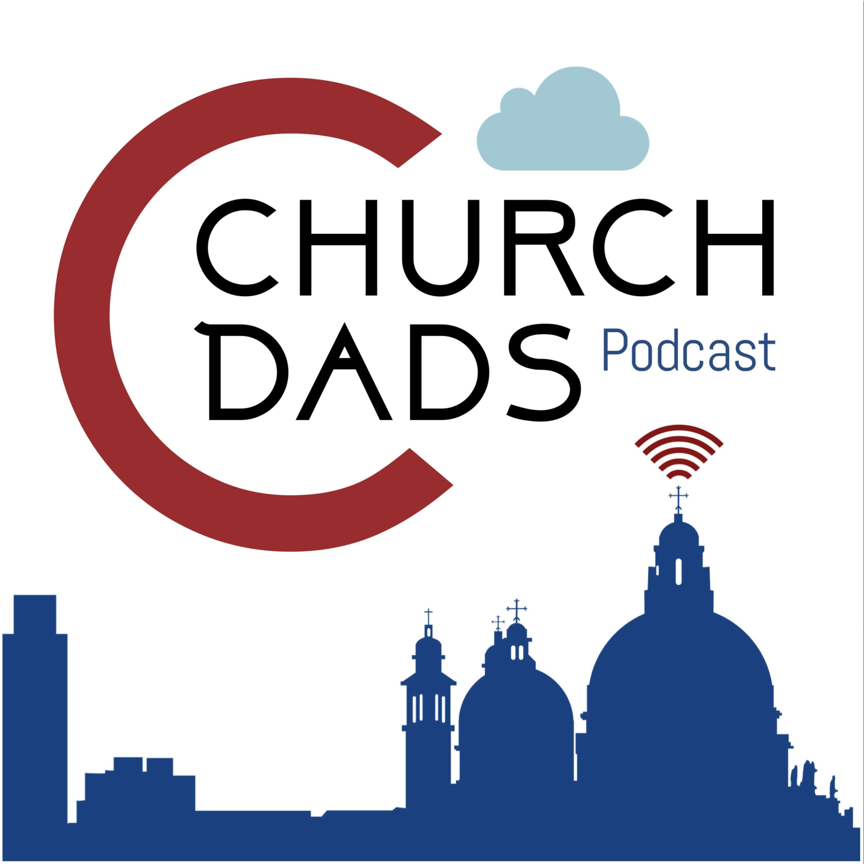 Church Dads Podcast