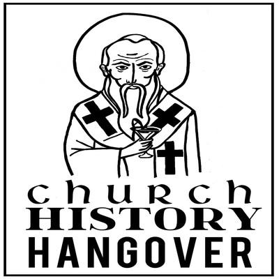 Church History Hangover