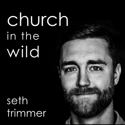 Church In The Wild Podcast