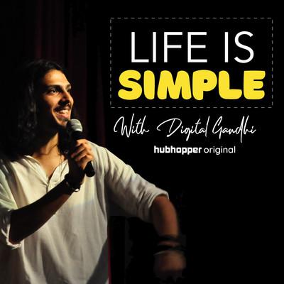 Life is Simple by Digital Gandhi