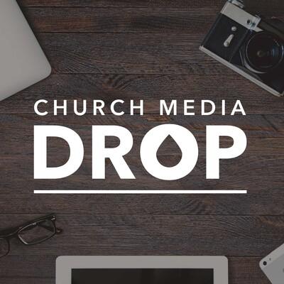 Church Media Drop Podcast