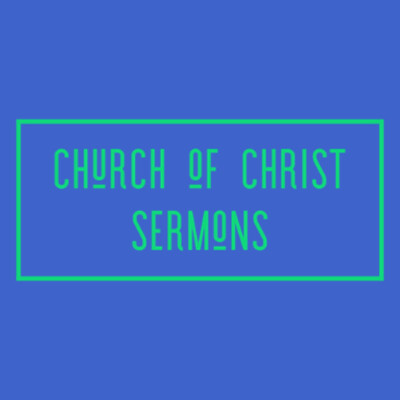 Church of Christ Sermons