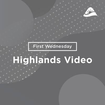 Church of the Highlands - Midweek Messages - Video