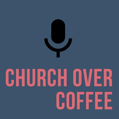 Church Over Coffee