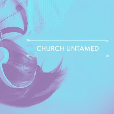 Church Untamed