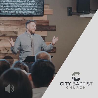City Baptist Church - Weekly Sermons