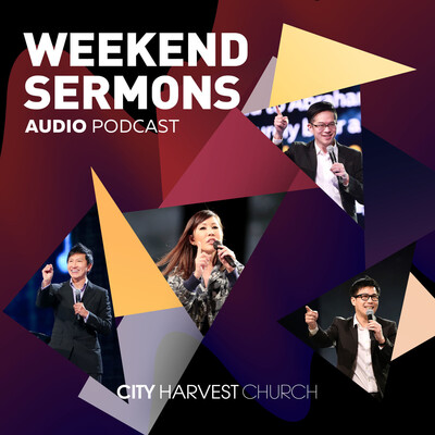 City Harvest Church Weekend Sermons