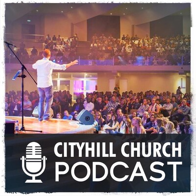 CityHill Church Podcast