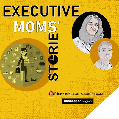 Executive Moms' Stories