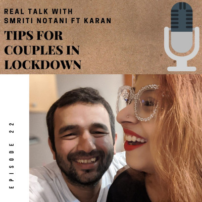 Real Talk - Tips For Couples In Lockdown