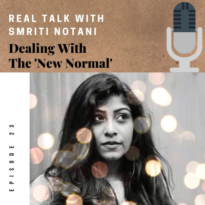 Real Talk - Dealing With The 'New Normal'
