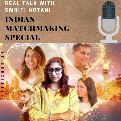 Real Talk - We NEED To Discuss Indian Matchmaking On Netflix