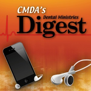 CMDA's Dental Ministries Digest