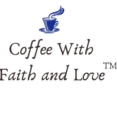 Coffee With Faith and Love