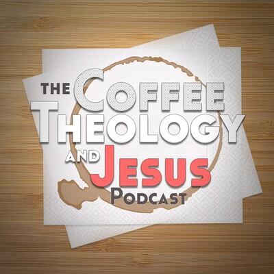 Coffee, Theology and Jesus