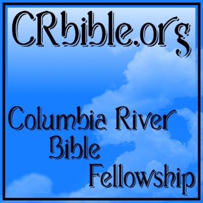Columbia River Bible Fellowship Podcast