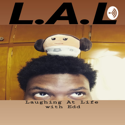 L.A.L Laughing at Life