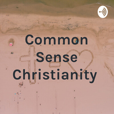 Common Sense Christianity