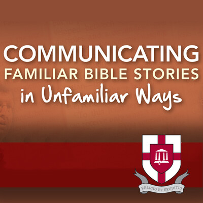 Communicating Familiar Bible Stories in Unfamiliar Ways