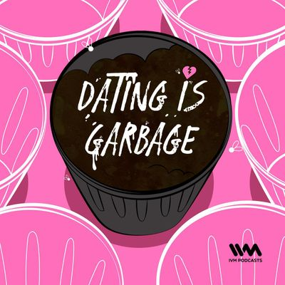 Dating Is Garbage