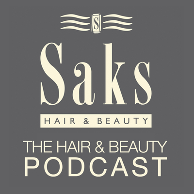 Saks Hair & Beauty Podcast