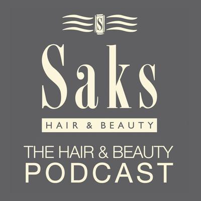 Saks Hair & Beauty Podcast