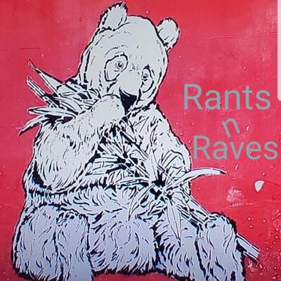 Rants n Raves