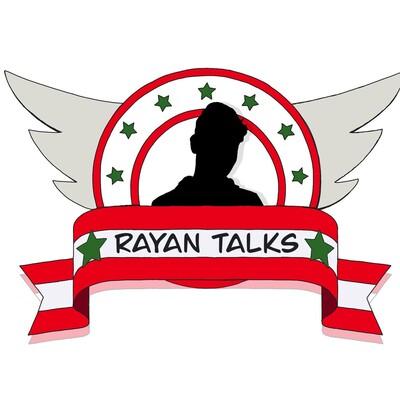 Rayan Talks!