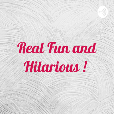 Real Fun and Hilarious !