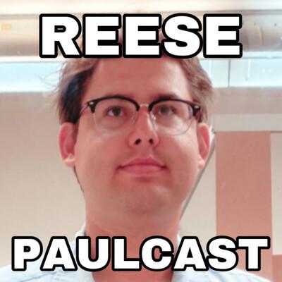 Reese Paulcast