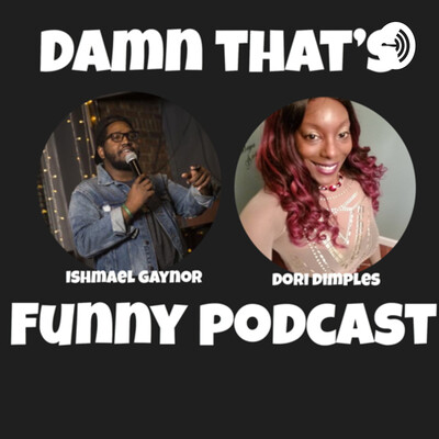 Damn That FUNNY PODCAST