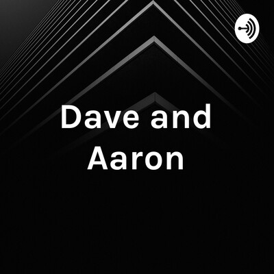 Dave and Aaron: College Life