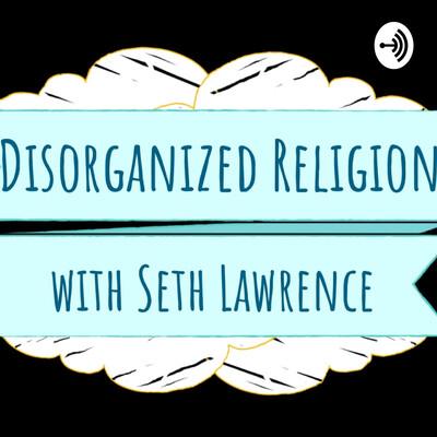 Disorganized Religion