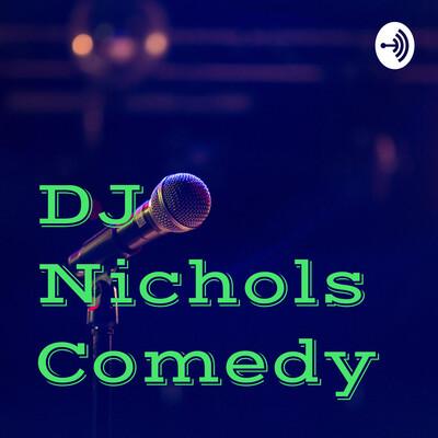 DJ Nichols Comedy