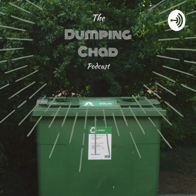 Dumping Chad podcast