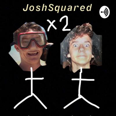 Josh Squared