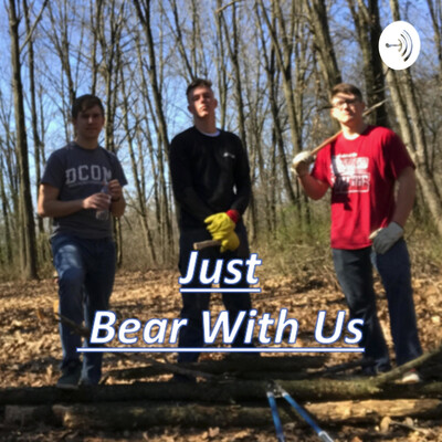Just Bear With Us