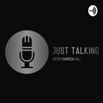 Just Talking with Kariem Ali