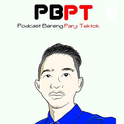PBPT (Podcast Bareng Panji Tektok)