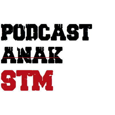 Podcast Anak STM
