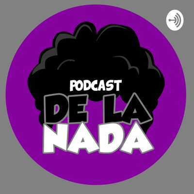 Podcast De La Nada