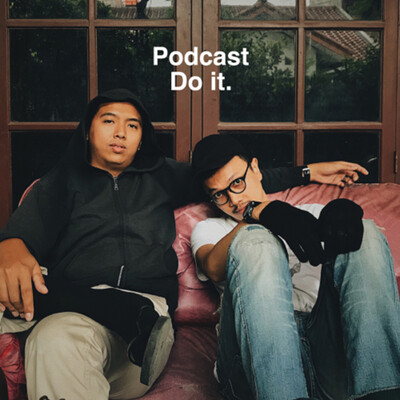 Podcast do it.