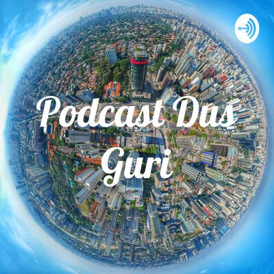 Podcast Dus Guri